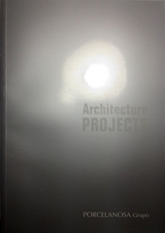ARQUITECTURE PROJECTS PORCELANOSA